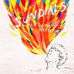 Sundials - When I Couldn\'t Breathe