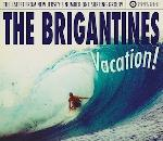 The Brigantines - Vacation!
