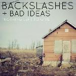 Backslashes and Bad Ideas - Nothing Left To Give EP