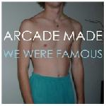 Arcade Made - We Were Famous