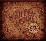 Waiting for Henry - Ghosts & Compromise
