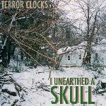 Terror Clocks - I Unearthed a Skull