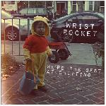 Wrist Rocket - We\'re The Best At Quitting