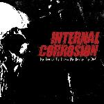 Internal Corrosion - No Reason to live No Reason to Die