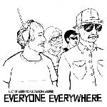 Everyone Everywhere - A Lot of Weird People Standing Around