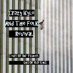 Crazy Kyle and the Folk Revival  - Tears Of Our Fathers, Sins Of Our Sons
