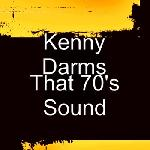 Kenny Darms - That 70\'s Sound