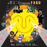 A Halo Called Fred - We Love You All