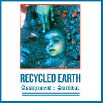 Recycled Earth - Assignment : Survivial