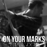 On Your Marks - Time Lock
