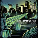 Exit, Emergency - In Memory Of Who I Used To Be
