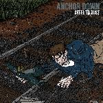 Anchor Down - Steel to Dust