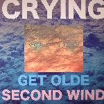 Crying - Get Olde/Second Wind