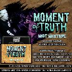 Moment Of Truth Zine - Moment Of Truth Mixtape