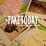 Take Today - Between You & Me