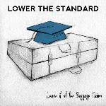 Lower the Standard - Leave it at the Baggage Claim