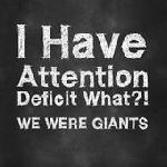We Were Giants - I Have Attention Deficit What