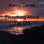 Kenny Darms - Everything About You Girl