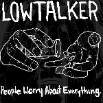 Lowtalker - People Worry About Everything (EP)