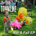 The Town Line - Not A Fall EP