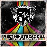 Every Minute Can Kill - Get Your Groove On