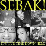 Sebak! - It\'s Our Time Down Here