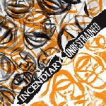 Incendiary/Unrestrained - Split 7