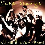 Take Charge - All We\'ll Ever Know
