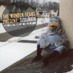 The Wonder Years - Suburbia I\'ve Given You All and Now I\'m Nothing (vinyl)