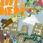 Life Is Here - You're Welcome, Goodbye