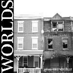 Worlds - Give Me Shelter