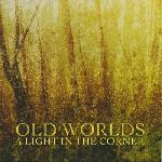 Old Worlds - A Light in the Corner