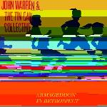 John Warren and the Tin Can Collective - Armageddon in retrospect