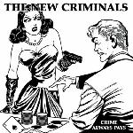The New Criminals - Crime Always Pays