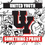 United Youth - Something to Prove