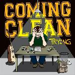 Coming Clean - Trying