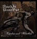 Blood In/Blood Out - Hopeless and Heartless