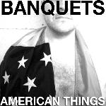 Banquets - American Things