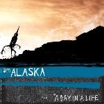 I Am Alaska - A Day in a Life