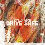 Coming Clean - Drive Safe