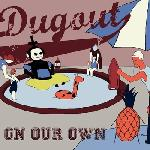 Dugout - On Our Own