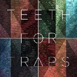 Teeth For Traps - Teeth For Traps
